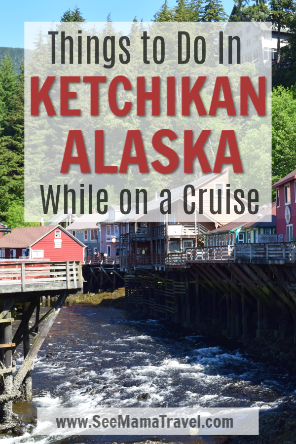 Ketchikan, Alaska, what to do, cruise