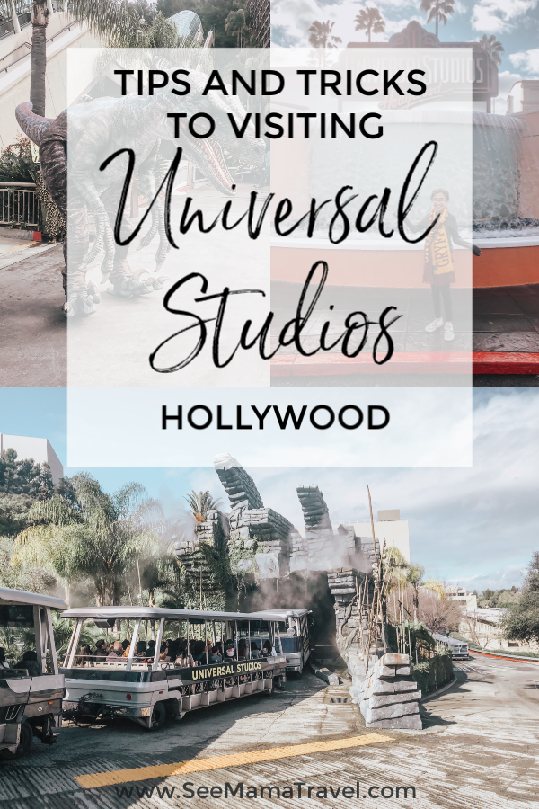 tips and tricks for visiting universal studios hollywood California