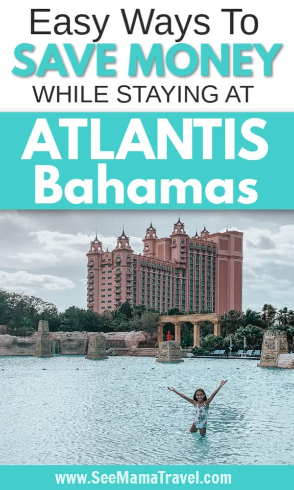 Staying at Atlantis Bahamas on a Budget